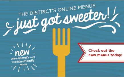 The district's online menus just got sweeter!